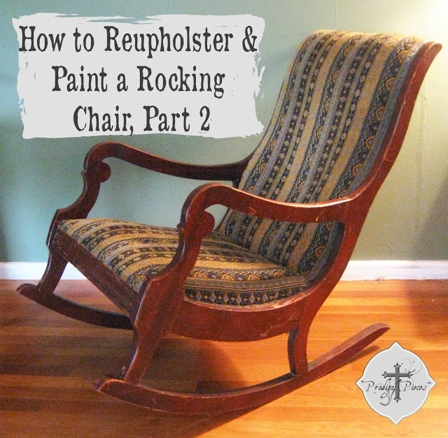 reupholster a rocking chair part 2 via Prodigal Pieces