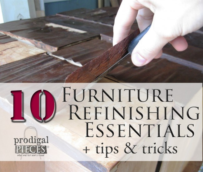 10 Furniture Refinishing Essentials + Tips & Tricks by Prodigal Pieces www.prodigalpieces.com #prodigalpieces